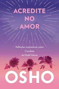 Acredite no Amor - OSHO