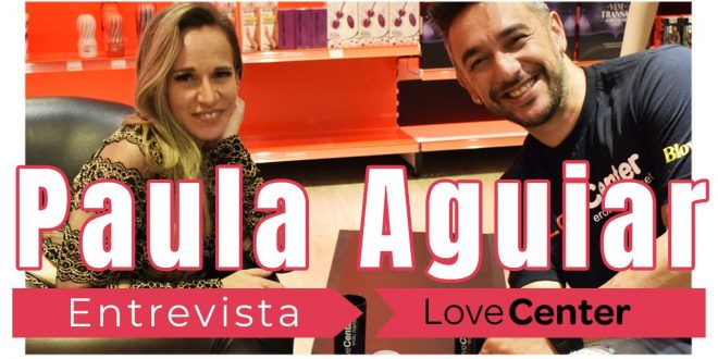 Love Center Entrevista Paula Aguiar