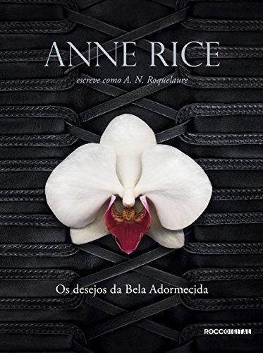 os desejos da bela adormecida de anne rice - romances eróticos