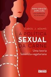 mês da mulher - a politica sexual da carne