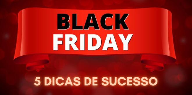 5-dicas-de-sucesso-black-friday